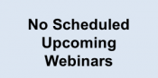 No Scheduled Webinars